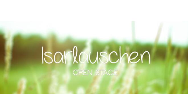 Isarlauschen - Open Stage