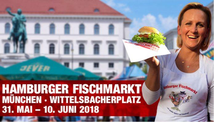 Auf geht's zum Hamburger Fischmarkt vom 31. Mai bis 10. Juni 2018 auf dem Wittelsbacher Platz