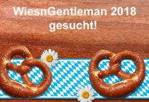 WiesnGentleman 2018 gesucht!