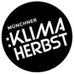 12. Münchner Klimaherbst: 09.10. - 01.11.2018 Energie für die Wende