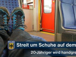 Streit um Schuhe auf den Sitz - 20-Jähriger wird handgreiflich