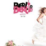 Berlin, Berlin - Ab 19. März 2020 im Kino