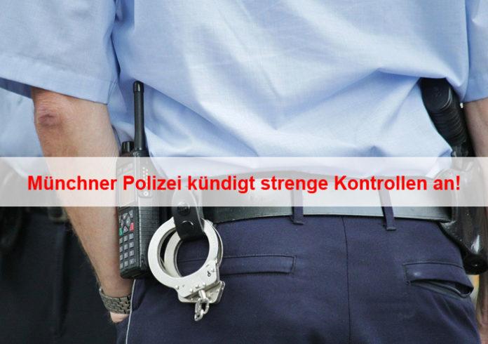Münchner Polizei kündigt strenge Kontrollen an