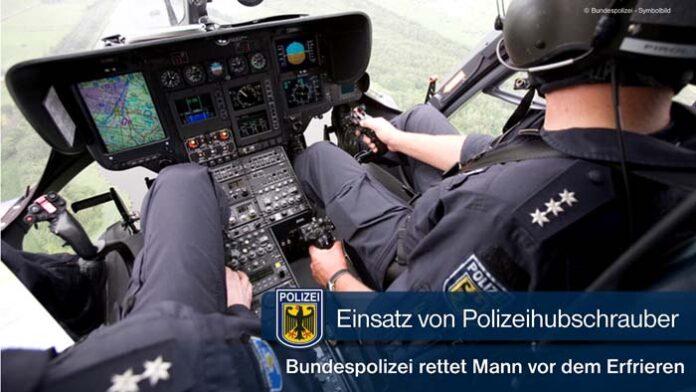 Einsatz von Polizeihubschrauber - Bundespolizei rettet Mann vor dem Erfrieren