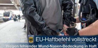 Europäischer Haftbefehl vollstreckt - Fehlende Mund-Nasen-Bedeckung förderte Haftbefehl zu Tage