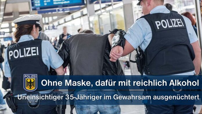 Mit Alkohol aber ohne Mund-Nasen-Bedeckung - Ausnüchterung im Gewahrsam der Bundespolizei
