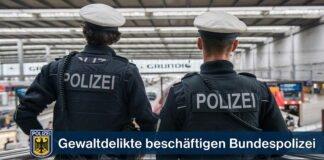 Gewaltdelikte beschäftigen Bundespolizei