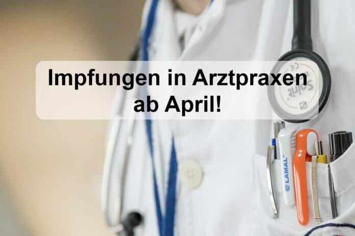Impfungen in Arztpraxen ab April