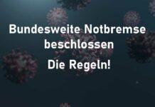 Bundesweite Notbremse beschlossen - Die Regeln!
