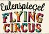 Eulenspiegel Flying Circus & Science Summer starten vom 21.05.21 – 30.09.21