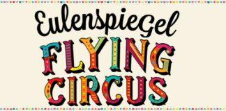 Eulenspiegel Flying Circus & Science Summer starten vom 21.05.21 – 30.09.21