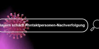 Bayern schärft Kontaktpersonen-Nachverfolgung