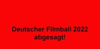 Deutscher Filmball 2022 abgesagt!